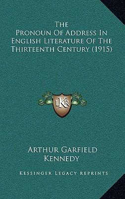 The Pronoun of Address in English Literature of the Thirteenth Century (1915)