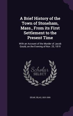 A Brief History of the Town of Stoneham, Mass, from Its First Settlement to the Present Time
