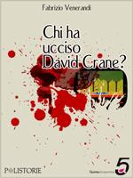Chi ha ucciso David Crane?