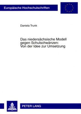 Das Niedersachsische Modell Gegen Schulschwanzen - Von Der Idee Zur Umsetzung