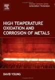 High Temperature Oxidation and Corrosion of Metals, Volume 1