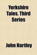 Yorkshire Tales. Third Series