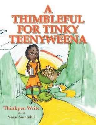 A Thimbleful for Tinky Teenyweena