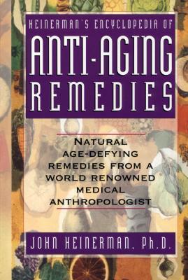 Heinerman's Encyclopedia of Anti-Aging Remedies