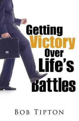 Getting Victory Over Life's Battles