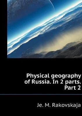 Physical Geography of Russia. in 2 Parts. Part 2
