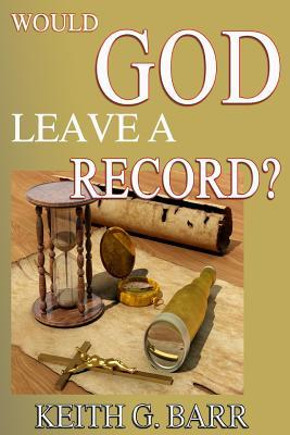 Would God Leave a Record?