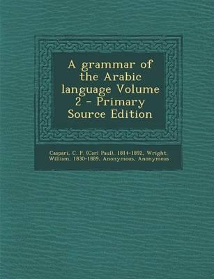 A Grammar of the Arabic Language Volume 2