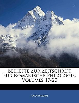 Beihefte Zur Zeitschrift Fr Romanische Philologie, Volumes 17-20