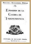 Episodios de la Guerra de Independencia (Col. Biblioteca Enciclopédica Popular, Núm. 73)