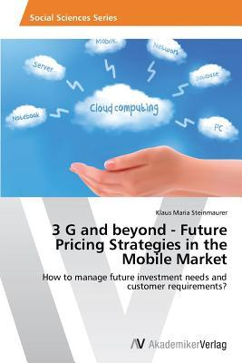 3 G and beyond - Future Pricing Strategies in the Mobile Market