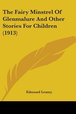 The Fairy Minstrel Of Glenmalure And Other Stories For Children
