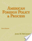e-Study Guide for: American Foreign Policy and Process by James M. McCormick, ISBN 9780495189817