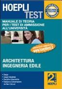 Hoepli test. Vol. 2: Manuale di teoria per i test di ammissione all'università. Architettura, ingegneria edile.