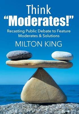 "Think ""Moderates!"""