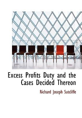 Excess Profits Duty and the Cases Decided Thereon