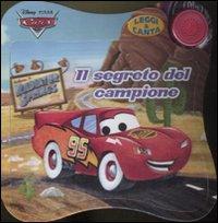 Il segreto del campione. Cars. Leggi & canta