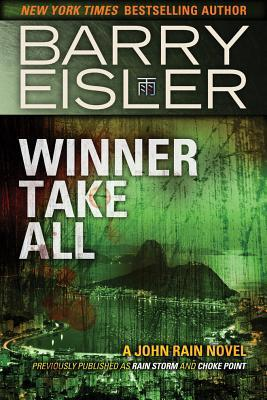 Winner Take All (Previously published as Rain Storm and Choke Point)