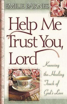 Help Me Trust You, Lord