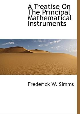 Treatise on the Principal Mathematical Instruments
