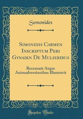 Simonidis Carmen Inscriptum Peri Gynaikōn de Mulieribus