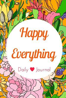 Happy Everything Daily Journal