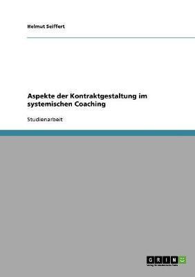 Aspekte der Kontraktgestaltung im systemischen Coaching