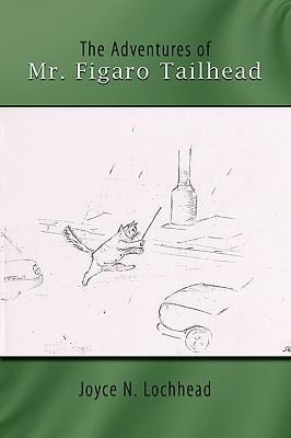 The Adventures of Mr. Figaro Tailhead