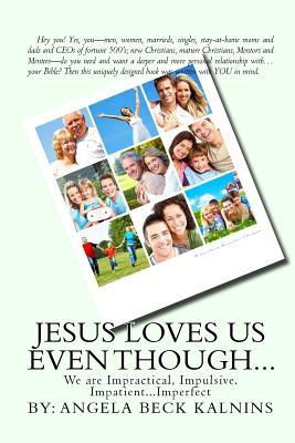 Jesus Loves Us Even Though