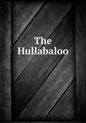 The Hullabaloo