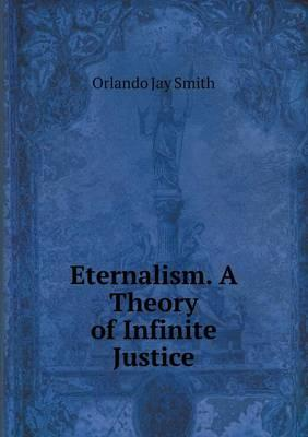 Eternalism. a Theory of Infinite Justice