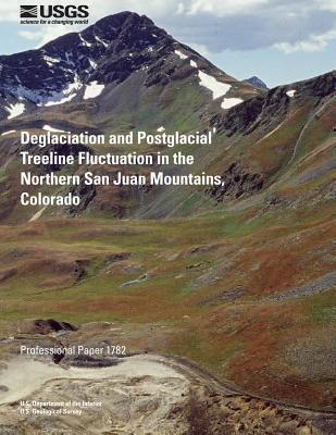 Deglaciation and Postglacial Treeline Fluctuation in the Northern San Juan Mountains, Colorado