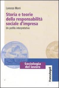 Storia e teorie della responsabilità sociale d'impresa. Un profilo interpretativo