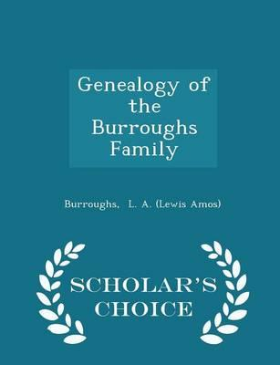 Genealogy of the Burroughs Family - Scholar's Choice Edition