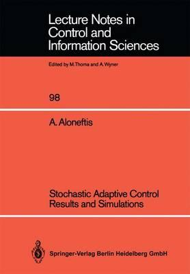 Stochastic Adaptive Control Results and Simulations
