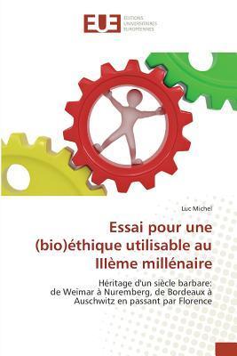 Essai pour une (Bio)Éthique Utilisable au Iiieme Millénaire