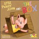 Little piggy John and the box. Con Gadget