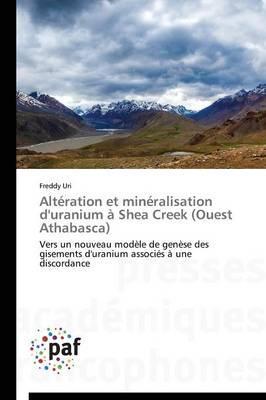 Alteration et Mineralisation d'Uranium a Shea Creek  (Ouest Athabasca)