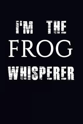 I'm The Frog Whisper...