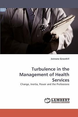 Turbulence in the Management of Health Services