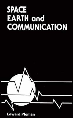 Space, Earth and Communication