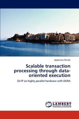 Scalable transaction processing through data-oriented execution