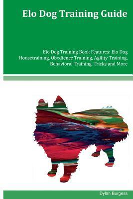 Elo Dog Training Guide Elo Dog Training Book Features