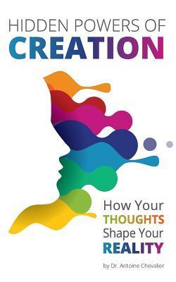 Hidden Powers of Creation