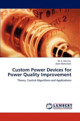 Custom Power Devices for Power Quality Improvement