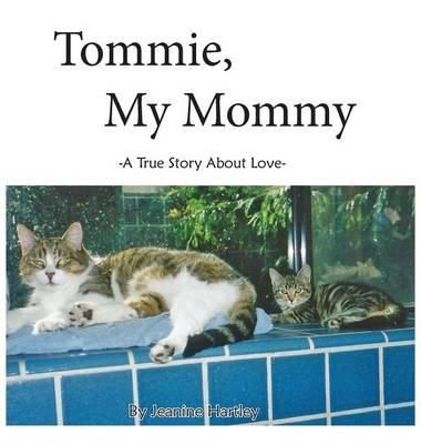 TOMMIE, MY MOMMY