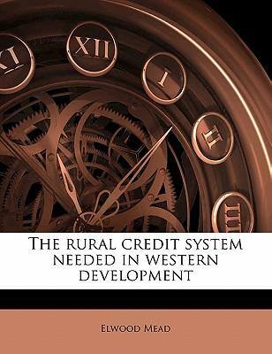 The Rural Credit System Needed in Western Development