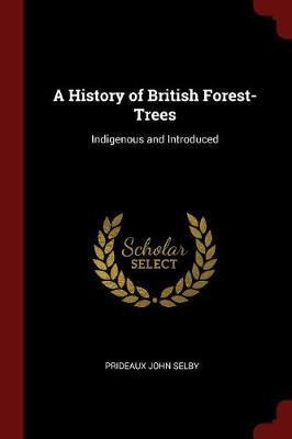 A History of British Forest-Trees