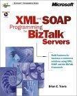 XML and SOAP Programming for BizTalk Servers