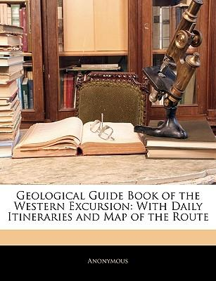 Geological Guide Book of the Western Excursion